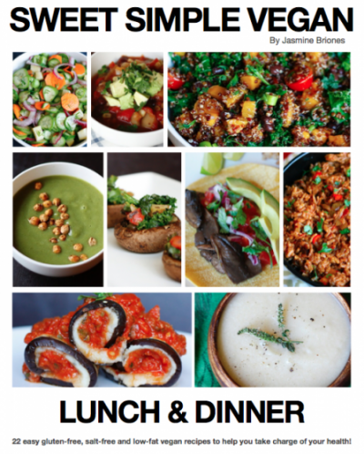 Sweet Simple Vegan: Lunch & Dinner. 22 easy gluten-free, salt-free and low fat vegan recipes to jump start your health!