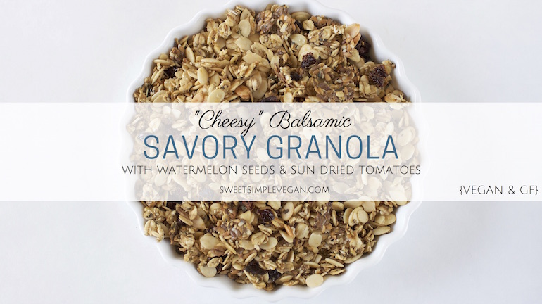 'Cheesy' Balsamic Savory Granola with Watermelon Seeds & Sun Dried Tomatoes (gluten-free)