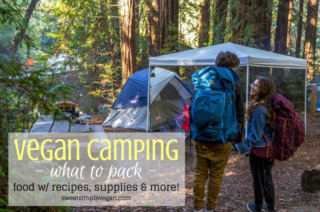 Vegan Camping: What To Pack (Food w/ Recipes, Supplies & More!) sweetsimplevegan.com