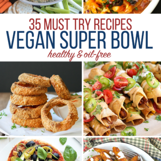 35 Vegan Super Bowl Recipes -- Healthy & Oil-Free! sweetsimplevegan.com