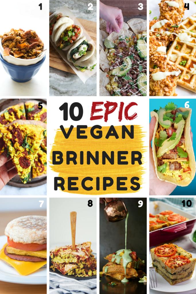 Vegan Breakfast For Dinner? 10 must try recipes! #vegan #breakfast #dinner #brinner #epic #musttry