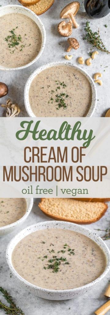A Healthy Cream of Mushroom Soup - Easy & Vegan http://sweetsimplevegan.com/2018/01/healthy-cream-of-mushroom-soup/ #healthy #vegan #creamofmushroom #soup #oilfree #entree #soup #veganized #quick #glutenfree