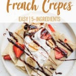 Vegan French crepes topped with whipped cream, chocolate syrup and fresh fruit. Sweet Simple Vegan Blog