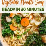 Close up image of one pot vegetable noodle soup for pinterest