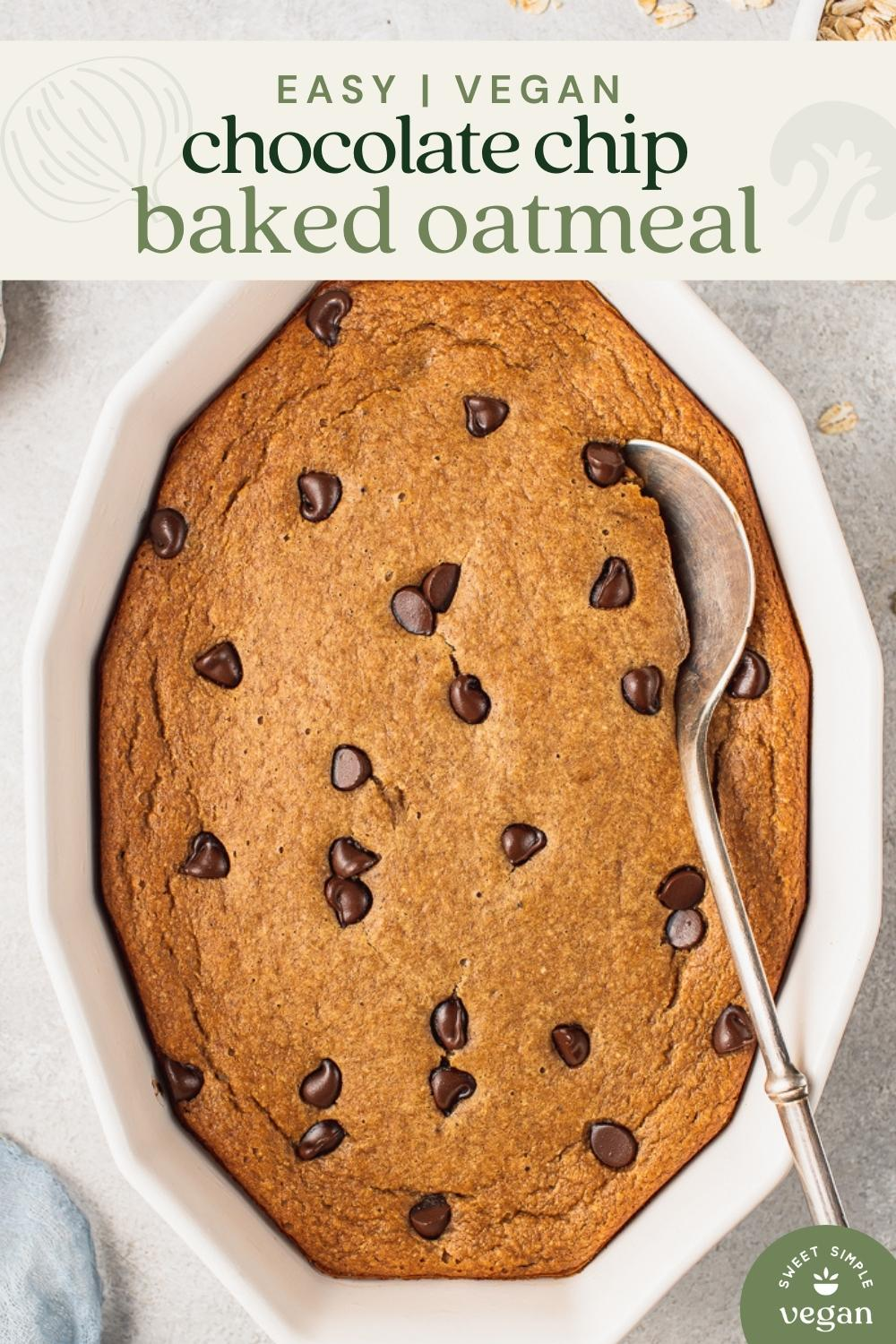 an overhead photo of chocolate chip baked oatmeal with a serving spoon for pinterest